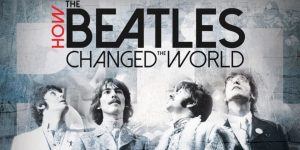 How the beatles changed the world documentaire